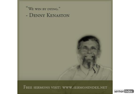Denny Kenaston Quote