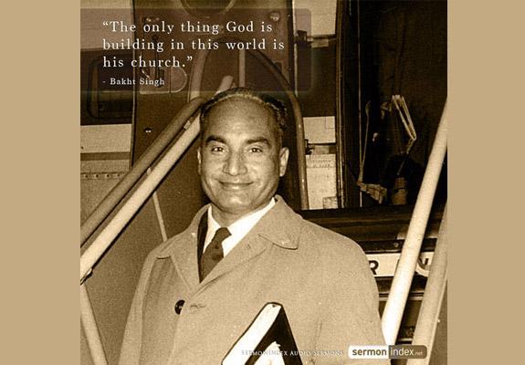 Bakht Singh Quote
