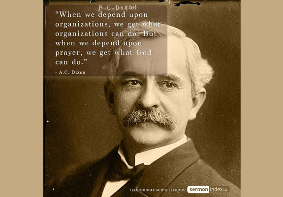 A.C. Dixon Quote