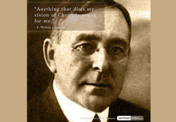 J. Wilbur Chapman Quote