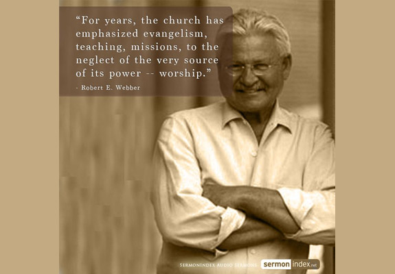 Robert E. Webber Quotes