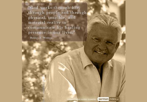 Robert E. Webber Quote 2