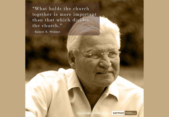 Robert E. Webber Quote 3