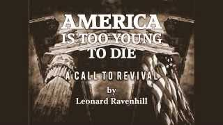 Leonard Ravenhill's America Is Too Young To Die - David Ravenhill