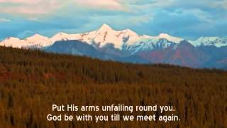 Mennonite Hymn: God be With You Till We Meet Again