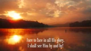 Mennonite Hymn: Face to Face with Christ, My Saviour