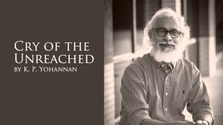 Audio Sermon: Cry of the Unreached by K.P. Yohannan