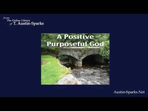 Audio: A Positive Purposeful God by T. Austin Sparks