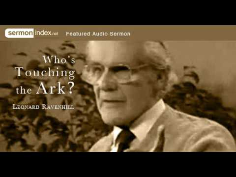 Featured Audio Sermon: Who's Touching the Ark? by Leonard Ravenhill