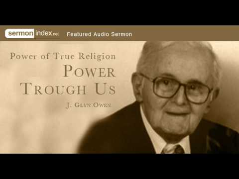 Audio Sermon: Power of True Religion: Power Through Us by J. Glyn Owen