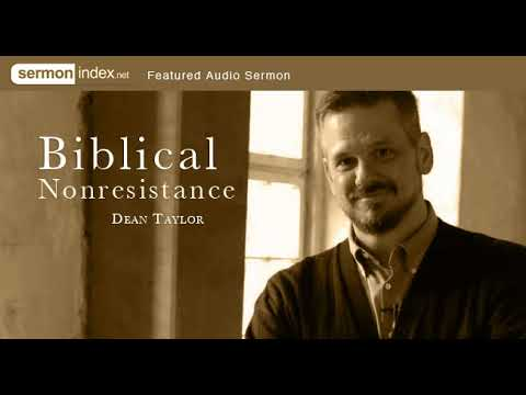 Audio Sermon: Biblical Nonresistance by Dean Taylor