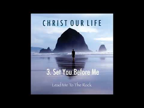 Set You Before Me (Christ our Life)