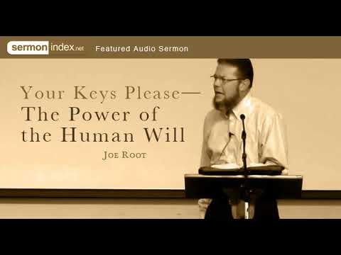Your Keys Please—The Power of the Human Will by Joe Root
