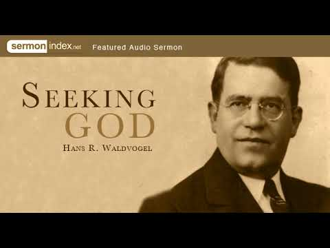 Audio Sermon: Seeking God by Hans R. Waldvogel