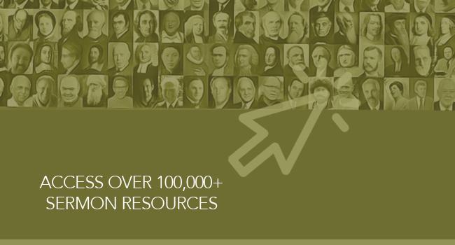 Access over 100,000 sermon. resources