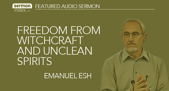 Freedom from Witchcraft and Unclean Spirits by Emanuel Esh