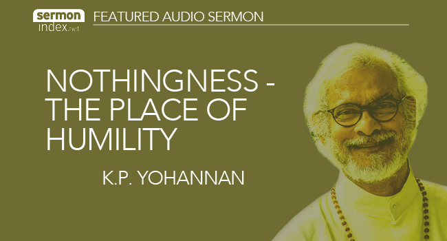 Nothingness - The Place Of Humility by K.P. Yohannan